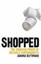 Joanna Blythman, Shopped: The Shocking Power of British Supermarkets
