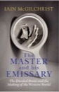 Iain McGilchrist, The Master and His Emissary: The Divided Brain and the Making of the Western World