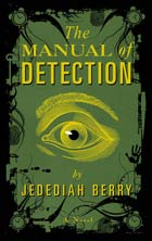 Review: The Manual of Detection by Jedediah Berry | Books | The ...