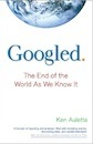 Ken Auletta, Googled: The End of the World as We Know It