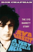 Syd Barrett: A Very Irregular Head by Rob Chapman | Book review ...