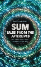 Sum: Tales of the Afterlives by Dave Eagleman