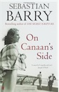Sebastian Barry, On Canaan's Side