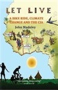 John Madeley, Let Live: A Bike Ride, Climate Change and the CIA