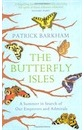 Patrick Barkham, The Butterfly Isles: A Summer In Search Of Our Emperors And Admirals