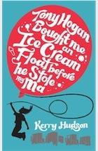 Kerry Hudson, Tony Hogan Bought Me an Ice-cream Float Before He Stole My Ma