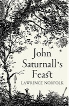 Lawrence Norfolk, John Saturnall's Feast