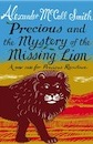 Precious and the Mystery of the Missing Lion by Alexander McCall Smith - review