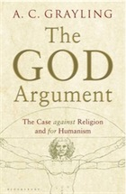 The Case Against Religion and for Humanism - A. C. Grayling