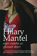 Eight Months on Ghazzah Street by Hilary Mantel