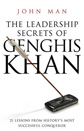 The Leadership Secrets of Genghis Khan by J Man