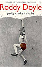 Paddy Clark Ha Ha Ha by Roddy Doyle