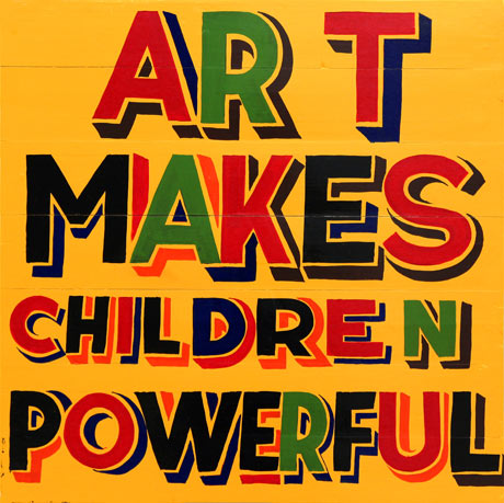 Art Makes Children Powerful poster by Bob and Roberta Smith