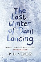 The Last Winter of Dani Lancing by PD Viner
