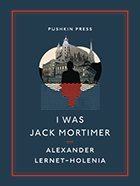 I Was Jack Mortimer by Alexander Lernet-Holenia