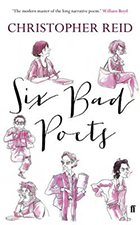 Christopher Reid's Six Bad Poets