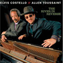 Elvis Costello and Allen Toussaint, The River in Reverse