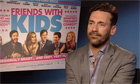 Jon Hamm, star of Friends with Kids