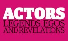 Actors Legends Egos and Revelations ebook