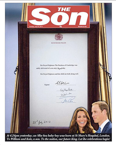 Royal baby: the newspaper front pages – in pictures How papers marked the birth of the Duke and Duchess of Cambridge's baby boy at St Mary's hospital in London