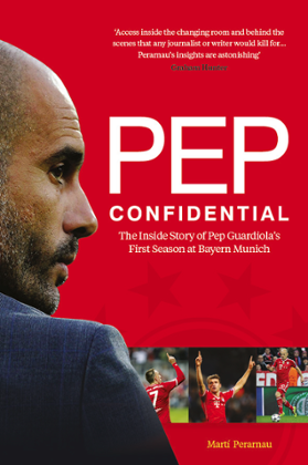 Pep Confidential – the inside story of Pep Guardiola's first season at Bayern Munich. Photograph: Arena Sport