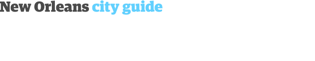 New Orleans city guide 620