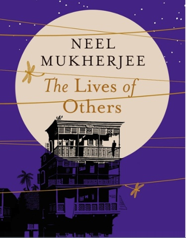 Neel Mukherjee: The Lives of Others  (Chatto & Windus).