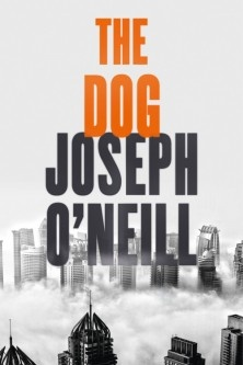Joseph O'Neill: The Dog by (Fourth Estate).
