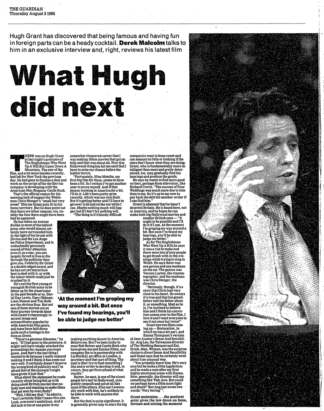 Hugh Grant, who was talking to Derek Malcolm, the paper's film critic.
