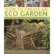 How to Create an Eco Garden by John Walker