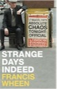 Francis Wheen, Strange Days Indeed: The Golden Age of Paranoia