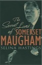 Selina Hastings, The Secret Lives of Somerset Maugham