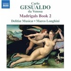 Gesualdo: Madrigals Book 2 – review | Music | The Guardian