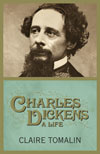 Charles Dickens, a life by Claire Tomalin