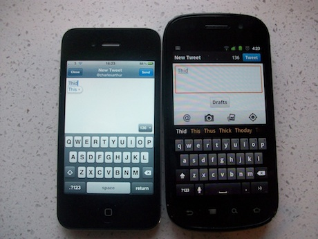 Typing on iPhone 4 and Nexus S