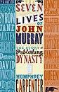 Seven Lives of John Murray by Humphrey Carpenter