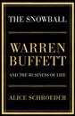 The Snowball: Warren Buffett by Alice Schroeder