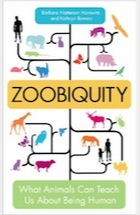 Zoobiquity: What Animals Can Teach Us About Being Human Kathryn Bowers