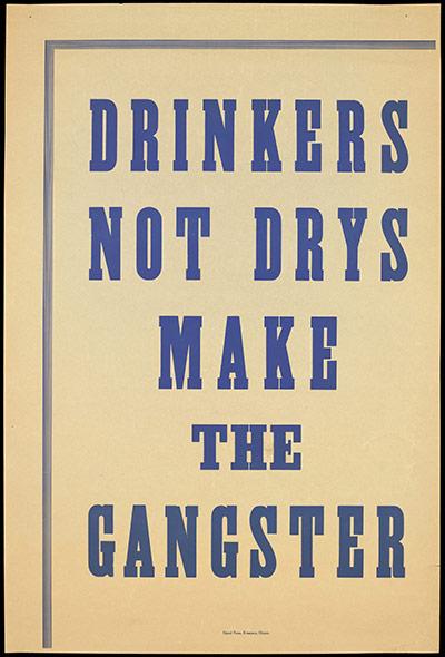 Плакат времен запрета алкоголя (США): Пьяницы, а не трезвенники, становятся преступниками
