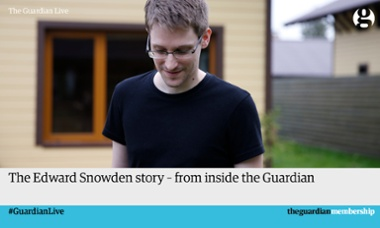 Guardian Live: The Edward Snowden story.